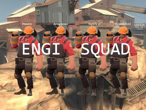 ArraySeven: Engi Squad - THIS SHOULD NOT BE WORKING [Team Fortress 2]