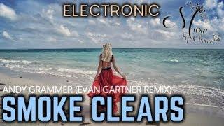 Andy Grammer - SMOKE CLEARS (Evan Gartner Remix)