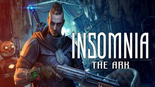 INSOMNIA The Ark Gameplay Trailer (PC)