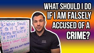 What Should I Do If I Have Been Falsely Accused of a Crime?