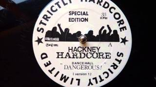 Hackney Hardcore - Dancehall Dangerous (Version 1)