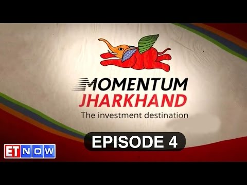 Momentum Jharkhand: Envisioning Investment& Growth Opportunities - Episode 4