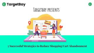 5 Successful Strategies to Reduce Shopping Cart Abandonment #targetbay