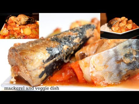 Fresh Mackerel And Veggie In Sauce… Cooking with Fresh Fish The Ghanaian Way? Know How!