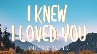 Savage Garden - 'I Knew I Loved You' / Music Travel Love Cover (Lyrics)