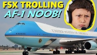 FSX Multiplayer Trolling: Kid Pretends to be Air Force One (Steam Edition)