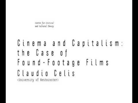 Claudio Celis: Cinema and Capitalism: the Case of Found-Footage Films