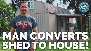 Shed Converted to Tiny House  |  Jim's Journey To Bliss!