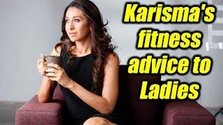 Karisma Kapoor shares healthy tips for women; Watch Video | Boldsky