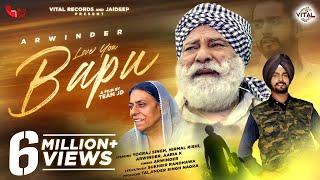 Love You Bapu | Official Music Video 2021 | Arwinder | Yograj Singh | Nirmal Rishi | Vital Records