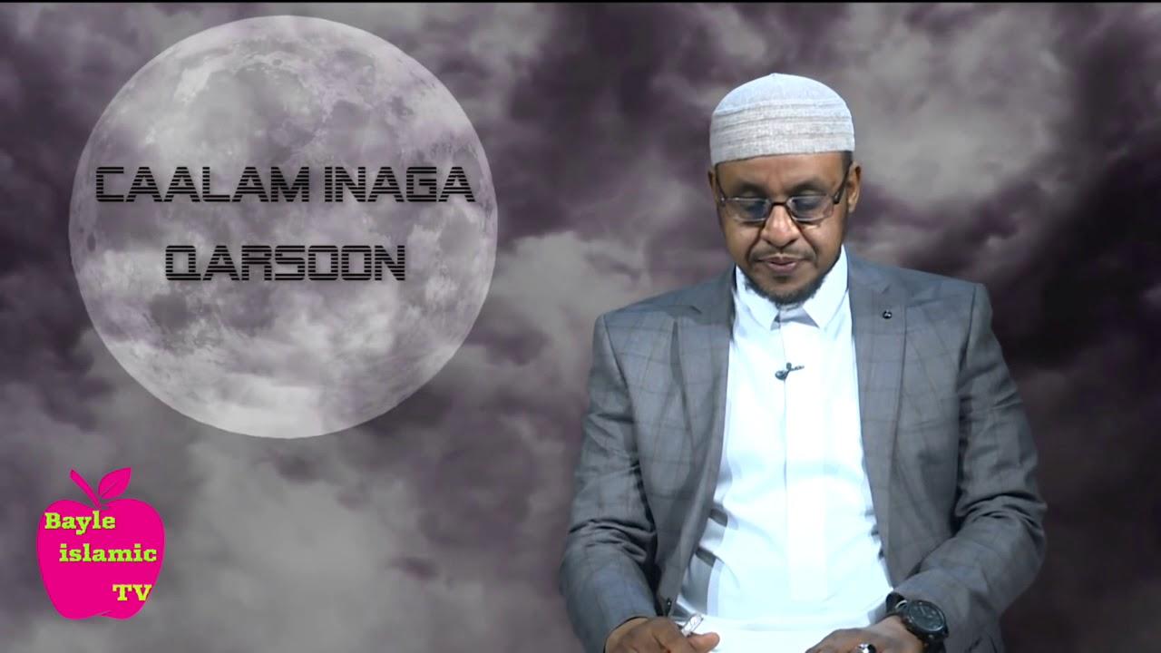 Download Caalam inaga Qarsoon, Qeybtii 2aad. Sheekh Dr. Saciid Mohamed.
