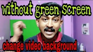 how to change video background without green screen [No Need Green Screen] from Android smartphone.!
