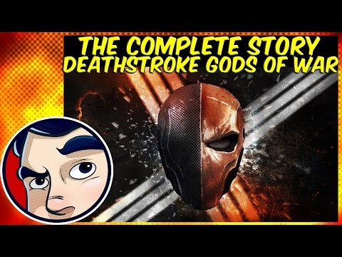 "Deathstroke ""Gods of War"" - Complete Story"