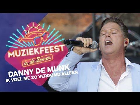 Danny de Munk - Ik voel me zo verdomd alleen | Muziekfeest in de Zomer