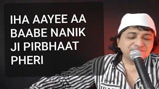 Iha Aayee Aa Baabe Nanik jee Pirbhaat Pheri, Sindhi Bhajan, Lyrics Kishin Juriani,Singer Raj Juriani