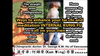 Ways to enhance your tai chi and meditation INTERNAL KUNG FU all on your own