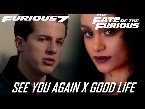 Wiz Khalifa & Charlie Puth x G-Eazy & Kehlani | See You Again / Good Life (Mashup) (Fast & Furious)