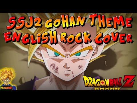 SSJ2 GOHAN THEME SONG (ENGLISH ROCK COVER) 運命の日‐魂vs魂 (Unmei no Hi - Tamashii vs Tamashii)