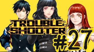 Troubleshooter: Abandoned Children | Let's play Part 27
