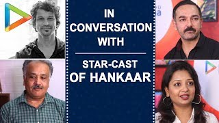 Hankaar star-cast REVEAL about some interesting & behind the scenes moments from the series!!! Video