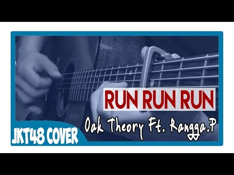 JKT48 - Run Run Run (Cover By Oak Theory Ft  RanggaP) Acoustic