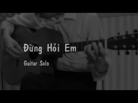 Đừng Hỏi Em - Mỹ Tâm - Guitar solo (Fingerstyle) - Nguyễn Bảo Chương