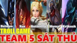 Liên Quân Mobile:Troll game team 5 Sát thủ đầu tiên của Liên Quân:Batman,Kriknak,Raz,ButterFly,Moura