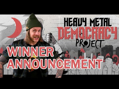 AND THE WINNER IS | Heavy Metal Democracy Project Announcement
