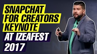 Snapchat for Creators Keynote at IZEAFest 2017