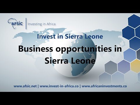 Invest in Sierra Leone - Business Opportunities Sierra Leone - Investment Opportunities Sierra Leone