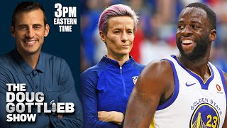 Where Draymond Green & Megan Rapinoe's Comments on Equal Pay Fell Short | DOUG GOTTLIEB SHOW