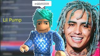 PRETENDING TO BE LIL PUMP IN ROBLOX!