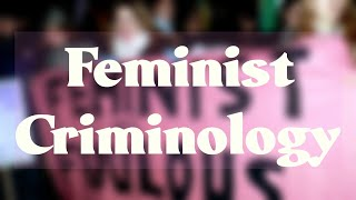 Feminist Criminology and What It Missed
