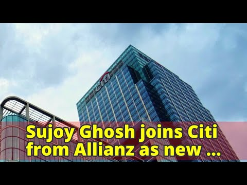 Sujoy Ghosh joins Citi from Allianz as new regional head of insurance for Asia Pacific and EMEA