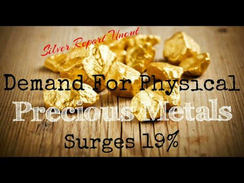 Physical Precious Metals Demand Surges 19% data shows a Tightening Market