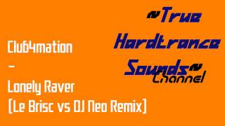 Club4mation - Lonely Raver (Le Brisc vs DJ Neo Remix)