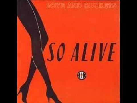 LOVE & ROCKETS - SO ALIVE  1989
