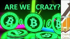 ARE WE CRAZY? Arguments against cryptocurrencies and Bitcoin. Future prediction!