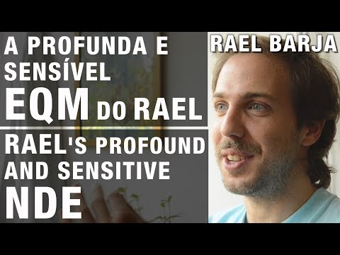 A profunda e sensível EQM do Rael |  Rael's profound and sensitive NDE
