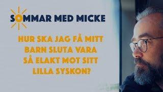 """""""HUR SKA JAG FÅ MITT BARN SLUTA VARA SÅ ELAKT MOT SITT LILLASYSKON?"""""""