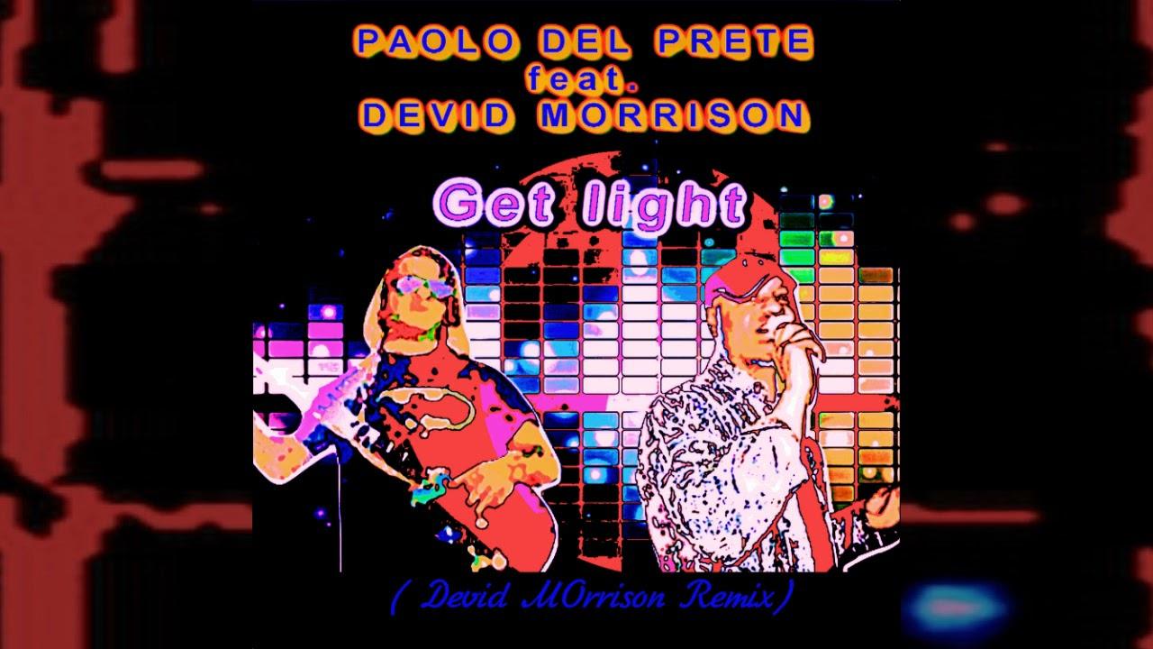 Paolo Del Prete feat. Devid Morrison - Get light (Devid Morrison Remix)