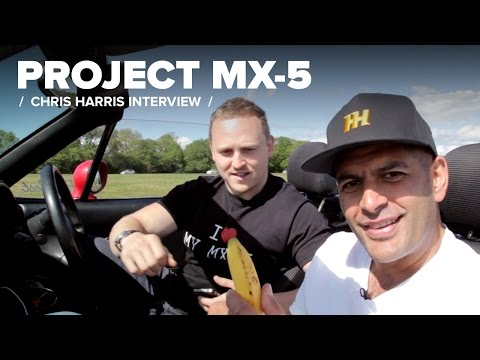 Project MX-5: My Awkward Interview With Chris Harris
