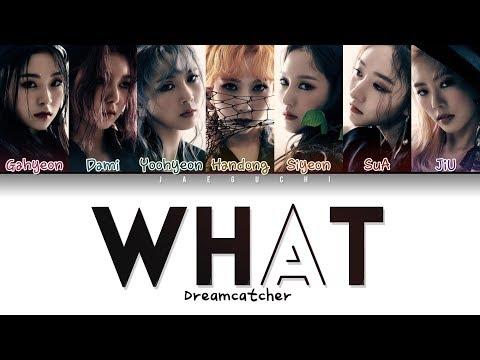 Dreamcatcher (드림캐쳐) - 'WHAT' LYRICS (Color Coded Eng/Rom/Han/가사)