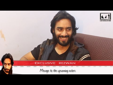 """Acting is a living of various life with in a single designation"" - Exclusive Rezwan"