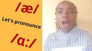 How to Pronounce Vowel /æ/ and /ɑ:/ .  Words and Pronunciation