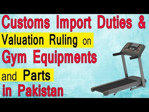 Customs Import Duties On Gym Equipment In Pakistan - Customs Valuation Ruling 916 On Treadmill