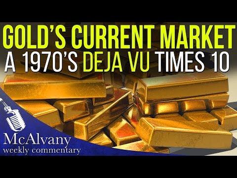 Gold's Current Market a 1970's Deja vu Times 10 | McAlvany Commentary 2016