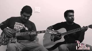 TU HAR LAMHA-KHAMOSHIYAN (OST) | ARIJIT SINGH | UNPLUGGED (GUITAR COVER)
