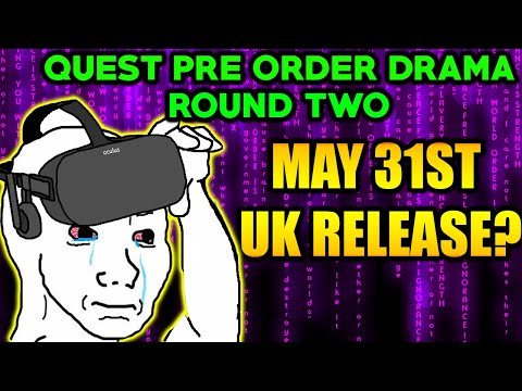 Oculus Quest Pre Order Second Oopsie Is A UK Release Date....?