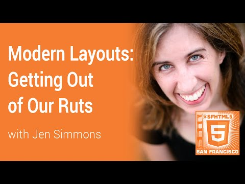 Modern Layouts: Getting Out of Our Ruts with Jen Simmons